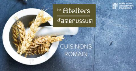 Apprenez à cuisiner comme les Romains du 26 octobre au 5 novembre avec le musée d'Ambrussum du Pays de Lunel